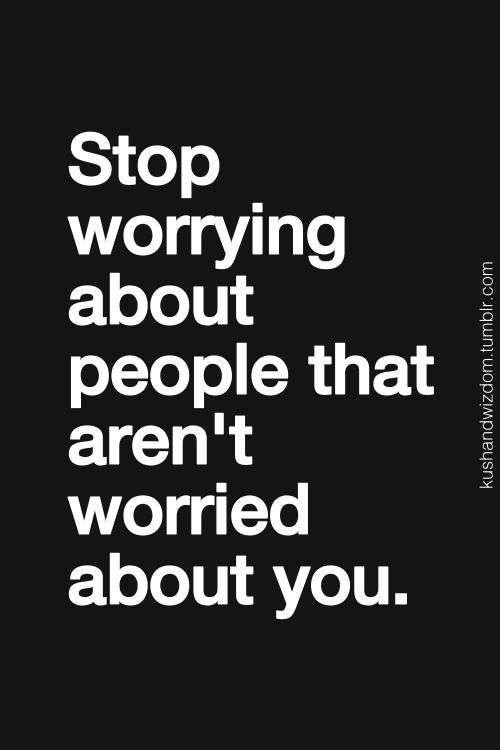 stop worrying 10 13 13